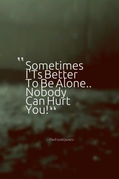 37 Hurt Quotes & Sayings – Broken Heart - Broken Friendship Quotes - Feeling Hurt Quotes, Feeling Broken Quotes, Quotes Deep Feelings, Love Hurts Quotes, Change Quotes, Attitude Quotes, Someone Hurts You Quotes, Goodbye Love Quotes, Mood Off Quotes