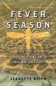 Fever Season, the story of the 1878 Yellow Fever epidemic in Memphis