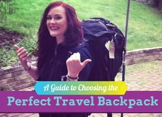 A Guide to Choosing the Perfect Travel Backpack  http://gallivantgirl.com/guide-choosing-perfect-travel-backpack/