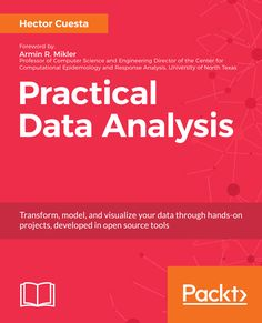 Practical Data Analysis is one of the 3 free books included in March's free data science books recommendations. Science Books, Computer Science, Computer Programming, What Is Data Science, Coding Tutorials, Data Analysis Tools, Data Structures, Business Intelligence, Deep Learning