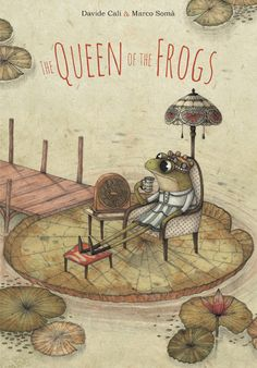 CHILDREN'S ILLUSTRATION: The Queen of the Frogs