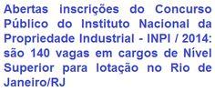 O Instituto Nacional da Propriedade Industrial (INPI), torna pública a realização de concurso público para provimento de 140 (cento e quarenta) vagas em cargos de nível superior (Pesquisador e Tecnologista em Propriedade Industrial) do Quadro Permanente de Pessoal do INPI. As oportunidades são para lotação na sede do Rio de Janeiro. Os vencimentos podem chegar ao valor de R$ 7.421,60, mais benefícios.