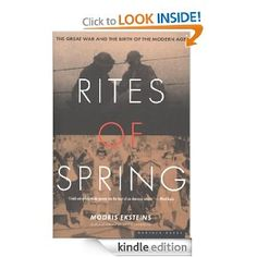 Amazon.com: Rites of Spring: The Great War and the Birth of the Modern Age eBook: Modris Eksteins: Kindle Store