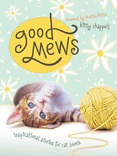 Good Mews: Inspirational Stories for Cat Lovers « LibraryUserGroup.com – The Library of Library User Group