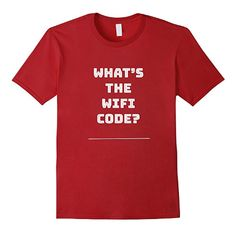 What's the wifi code? t-shirt. We all know one of those teenagers! https://www.amazon.com/dp/B071KBGNBD/ref=twister_B071KBGPDP