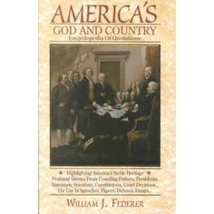 America's God and Country Encyclopedia of Quotations [AMER GOD & COUNTRY EN]: Amazon.com: Books