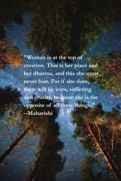 """""""Woman is at the top of creation. This is her place and her dharma. Zen Yoga, Meditation, Birth Quotes, Great Quotes, Inspirational Quotes, Maharishi Mahesh Yogi, Tupac Quotes, Ayurveda Yoga, Health Practices"""