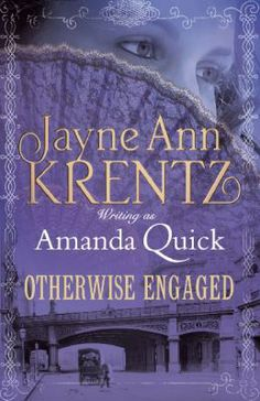 Otherwise engaged / Jayne Ann Krentz writing as Amanda Quick - click here to reserve a copy from Prospect Library