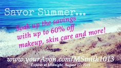August 16-17 Savor the Summer Soak up the savings with up to 60% off makeup, skin care and more! #Avon #avonrep #summer #sale #makeup #skincare #fashion #beauty #shop