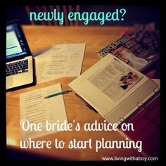 Newly Engaged? One bride's advice on where to start planning.