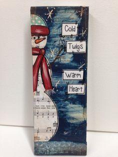 "3x9 Mixed media Snowman""cold twigs   warm heart"" Wood sign"