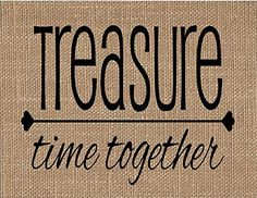 """Treasure Time Together Burlap Art Print. """"TREASURE TIME TOGETHER"""" If you are looking for a unique keepsake gift look no further! Our personalized natural burlap fabric prints will be cherished for years to come! They make unique gifts for weddings, anniversaries, birthdays, engagements, housewarming, Christmas, Valentine's Day, Mother's Day, Father's Day and """"Just Because""""!! ~Printed with black ink onto real burlap ~Print measurements are 8.5"""" x 11"""" ~Print is designed to fit in an 11x14..."""