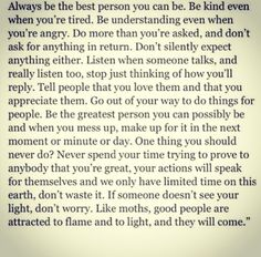 Always be the best person you can be...