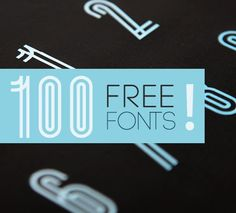100 Greatest Free Fonts Collection for 2012 Good, bad or ugly... Some of each