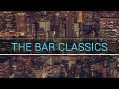 New York Jazz Lounge - Bar Jazz Classics  Published on Nov 7, 2016 Great compilation of relaxing Bar Jazz Classics.