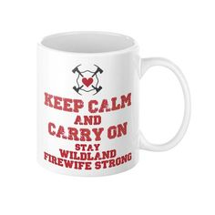 Keep Calm and Carry On Coffee Mug for Wildland Firefighter Wife