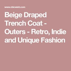 Beige Draped Trench Coat - Outers - Retro, Indie and Unique Fashion