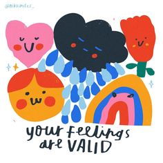 your feelings are valid Cute Quotes, Work Quotes, Change Quotes, Attitude Quotes, Letras Cool, Happy Words, Emoji, Some Words, Happy Thoughts