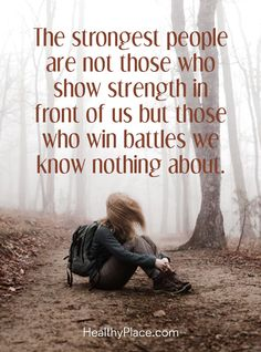 Quotes on Mental Health and Mental Illness Quote on mental health: The stronger people are not those who show strength in front of us but those who win battles we know nothing about. Sassy Quotes, Life Quotes Love, Change Quotes, Best Quotes, Funny Quotes, Wisdom Quotes, Quotes Quotes, Qoutes, Mental Illness Quotes