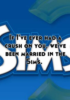 "Ha hahaahahahahahaha 13 Signs You're Obsessed With ""The Sims"""