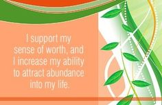 I support my sense of worth, and I increase my ability to attract abundance into my life. ~ Louise L. I Am Affirmations, Daily Positive Affirmations, Positive Quotes, Spiritual Enlightenment, Spirituality, Louise Hay Quotes, I Am Grateful, Law Of Attraction, Abundance