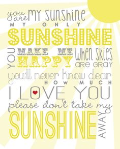 "Free ""You are my sunshine"" printable. use with sunshine care package Just In Case, Just For You, Love You, Sunshine Printable, My Sun And Stars, Chur, Subway Art, You Are My Sunshine, Mellow Yellow"