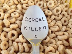 Cereal Killer-Hand Stamped Spoon-Boyfriend Christmas Stocking Stuffer Gift-Best Selling Item-Husband Gift-Cereal Lover-Large font by LeBreux on Etsy https://www.etsy.com/ca/listing/217074408/cereal-killer-hand-stamped-spoon