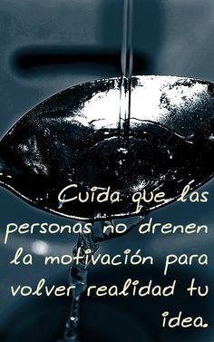 Muchos van a buscar apagar la motivación y energía que tienes para alcanzar tu sueño