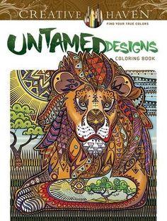 Creative Haven Untamed Designs Coloring Book (Adult Color...