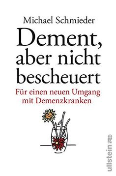 Dement, aber nicht bescheuert: Für einen neuen Umgang mit Demenzkranken von Michael Schmieder http://www.amazon.de/dp/3550081022/ref=cm_sw_r_pi_dp_ab37wb0B555BA