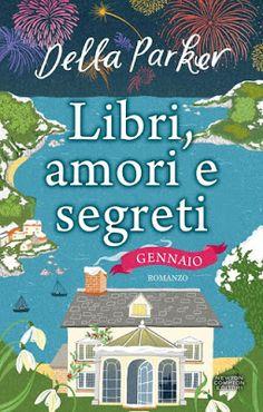 Sweety Reviews: [Review] Libri, amori e segreti. Gennaio, di Della Parker