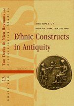 Library Genesis: Ton Derks, Nico Roymans - Ethnic Constructs in Antiquity: The Role of Power and Tradition (Amsterdam Archaeological Studies)
