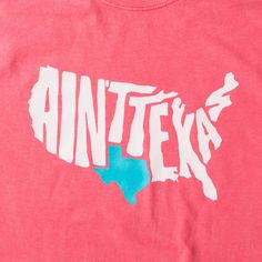 "Watermelon ""Ain't Texas"" Long Sleeve T-Shirt"
