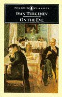 On the Eve (Classics) by Gilbert Gardiner, http://www.amazon.co.uk/dp/0140440097/ref=cm_sw_r_pi_dp_hYXvrb1K4TW6G