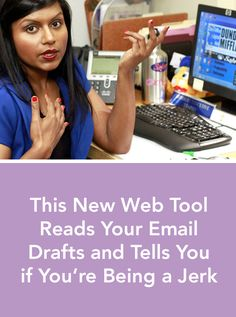 This New Web Tool Reads Your Email Drafts and Tells You If You're Being a Jerk via @PureWow