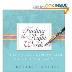 Finding The Right Words: Perfect Phrases To Personalize Your Greeting Cards: Amazon.co.uk: Beverly J Daniel: Books