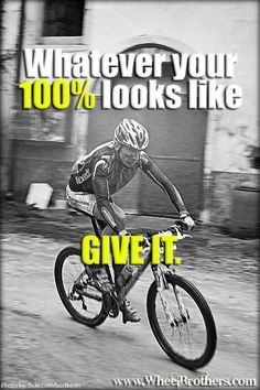 Whatever your 100% looks like, give it. #quote #inspiration #motivation
