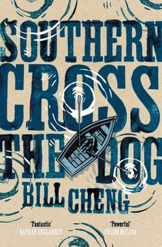 Love the UK paperback cover of SOUTHERN CROSS THE DOG by Bill Cheng.