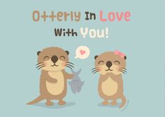 Cute Funny Otterly in Love With You Otter Pun Card Cute Animal Quotes, Cute Quotes, Cute Animals, Otter Puns, Otter Cartoon, Significant Otter, Cute Love Memes, Funny Love Images, Otter Love