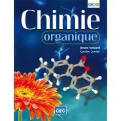 Chimie organique. Éditions CEC, 2013.