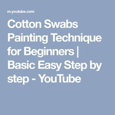 Cotton Swabs Painting Technique for Beginners | Basic Easy Step by step - YouTube