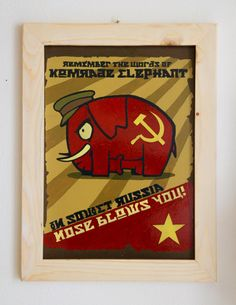 "JUST SAY VINTAGE Collection - Hand painted signs - ""Remember the words of Comrade elephant"" von SovietGallery auf Etsy"