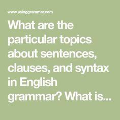What are the particular topics about sentences, clauses, and syntax in English grammar? What is special about word order in general? Grammar Sentences, Word Order, Grammar Exercises, Sentence Structure, English Grammar, Messages, Words, Text Posts