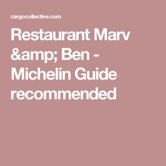 Restaurant Marv & Ben - Michelin Guide recommended