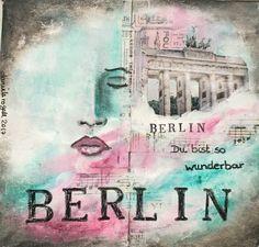Letter Journal, Berlin - Du bist so wunderbar, Berlin! - Eine Erinnerung an ein wunderbares Treffen in Berlin. Idee und Umsetzung Daniela Rogall