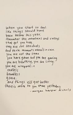 """...there is more to you than yesterday."""