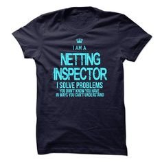 I am a Netting Inspector - #cute tee #grey tee. CLICK HERE => https://www.sunfrog.com/LifeStyle/I-am-a-Netting-Inspector.html?68278