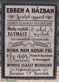 Ebben a házban...  szöveges  falikép, táblakép a családról (vintagedesign) - Meska.hu Best Quotes, Funny Quotes, Life Quotes, Hygge Home, Truth Of Life, Vintage Design, Pyrography, Cool Things To Make, Picture Quotes