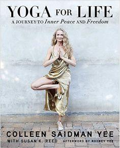 Yoga for Life: A Journey to Inner Peace and Freedom: Amazon.de: Colleen Saidman Yee, Rodney Yee, Susan K. Reed: Fremdsprachige Bücher