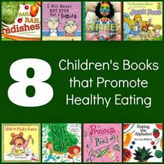 Books about Healthy Eating--Here are 8 great children's books about healthy eating for you to explore with your little reader.
